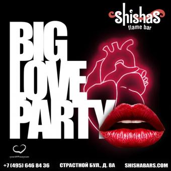 ВОСКРЕСЕНЬЕ: BIG LOVE PARTY в SHISHAS на Пушкинской! Love-атмосфера до утра!