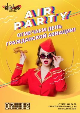 СУББОТА: AIR PARTY в Shishas Flame Bar! Отмечаем день гражданской авиации!